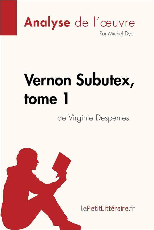 Vernon Subutex, tome 1 de Virginie Despentes (Analyse de l'oeuvre)