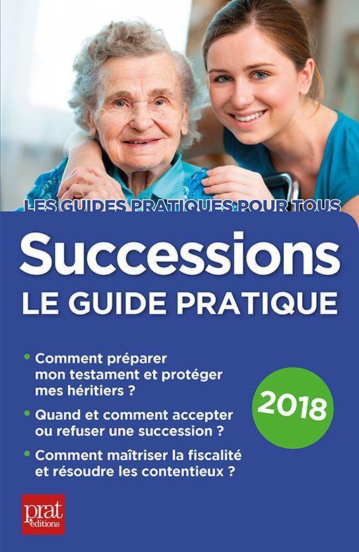 Successions ; le guide pratique (édition 2018)