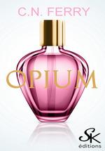 Opium  - C.N. Ferry - Sharon Kena