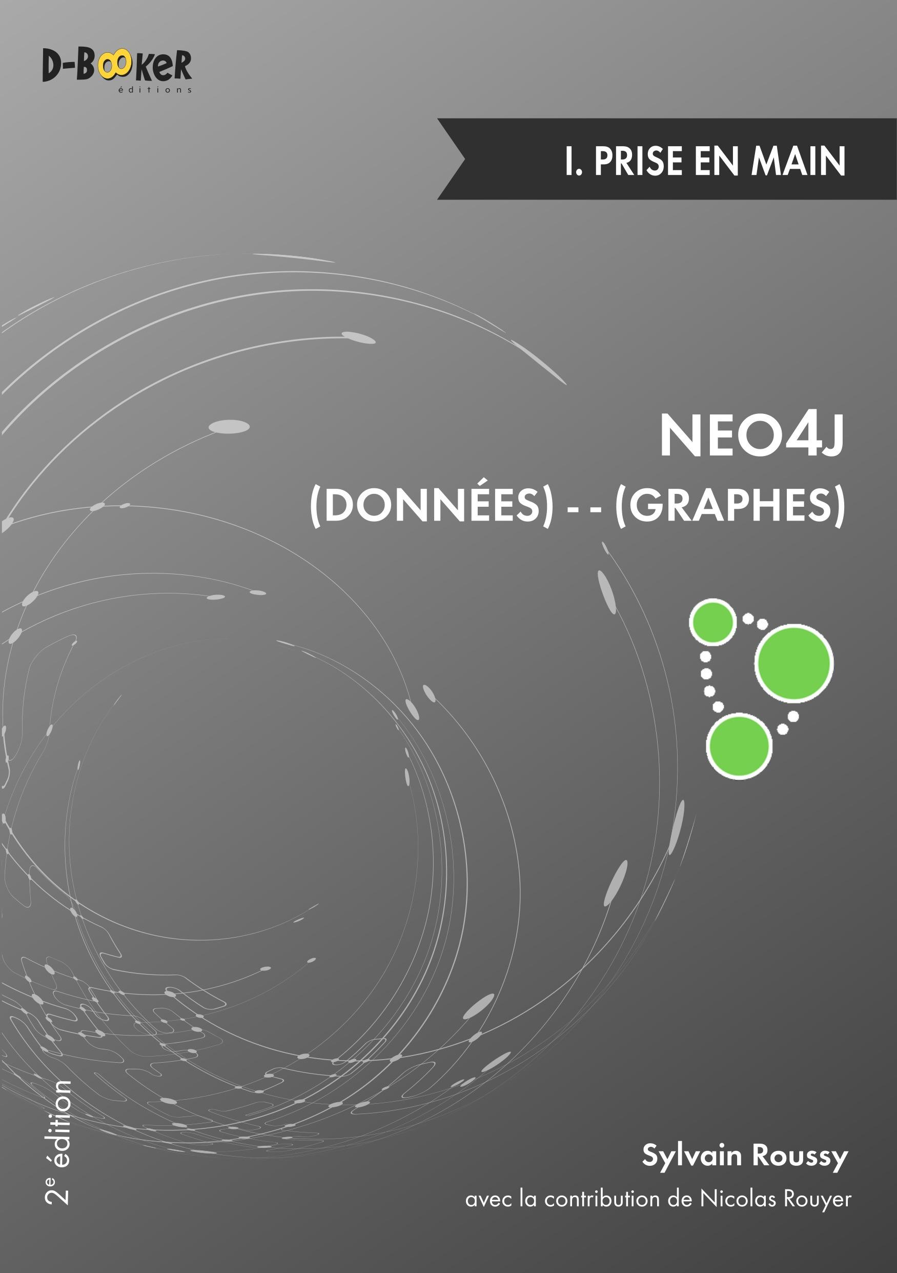 Neo4j : des données et des graphes t.1 ; prise en main (2e édition)
