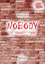 Nobody the madness story