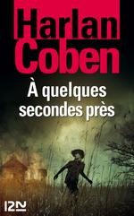 Vente Livre Numérique : À quelques secondes près  - Harlan COBEN