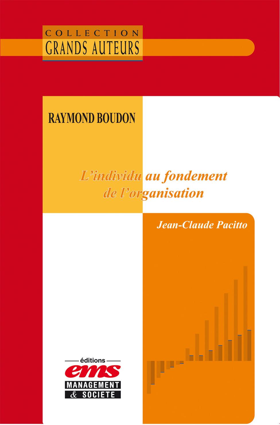 Raymond Boudon - L'individu au fondement de l'organisation