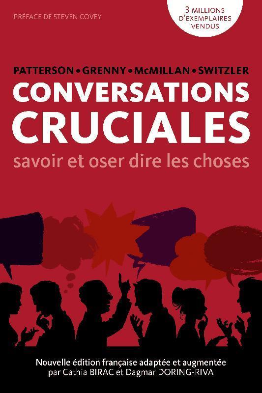 Conversations cruciales ; savoir et oser dire les choses
