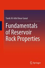 Fundamentals of Reservoir Rock Properties  - Tarek Al-Arbi Omar Ganat