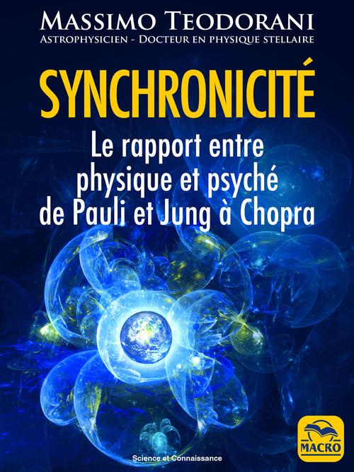 Synchronicité ; le rapport entre physique et psyché de Pauli et Jung à Chopra (3e édition)