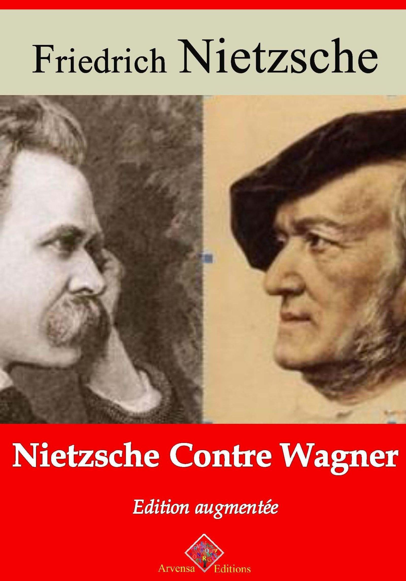 Nietzche contre Wagner - suivi d'annexes