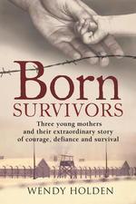 Vente EBooks : Born Survivors  - Wendy Holden