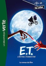 Vente EBooks : Films cultes Universal 02 - E.T. l'extra terrestre - Le roman du film  - Universal Studios