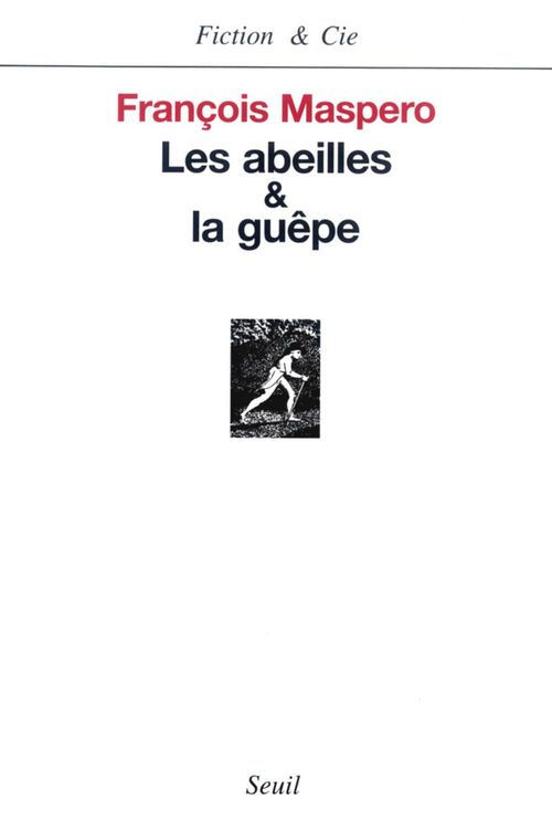 Les Abeilles & la Guêpe  - François Maspero