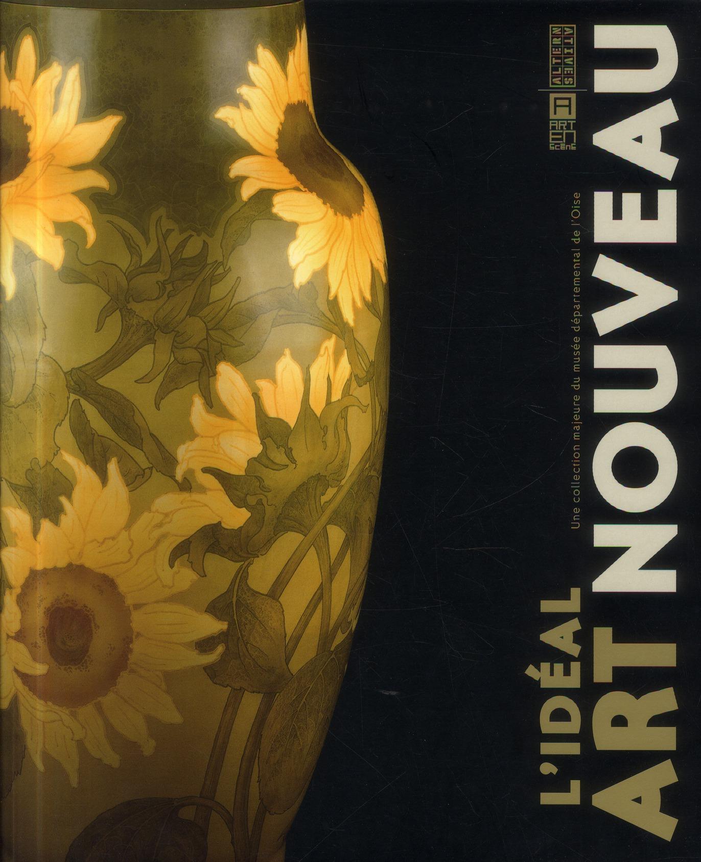 L'ideal art nouveau ; une collection du musée departemental de l'Oise
