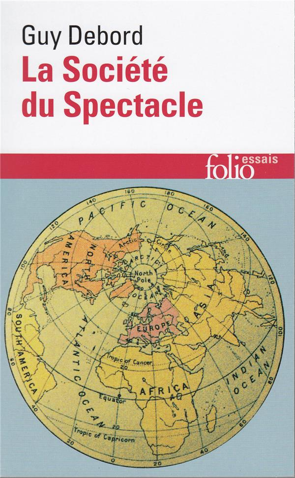LA SOCIETE DU SPECTACLE DEBORD, GUY