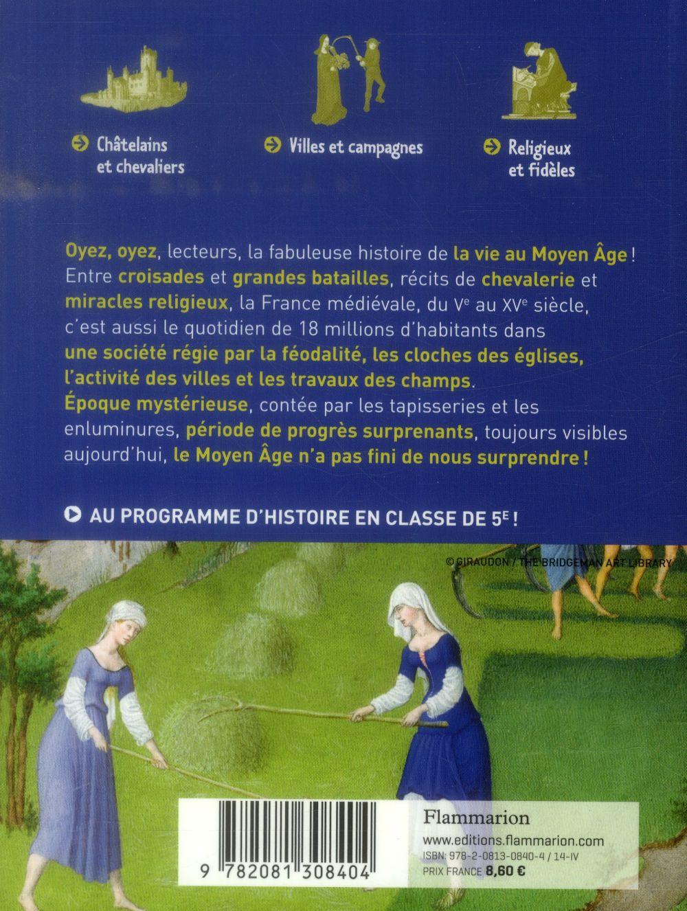 La vie au Moyen âge ; au château, à l'église, au village...