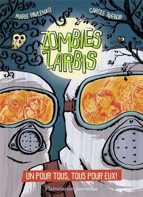 Zombies zarbis T.3 ; un pour tous, tous pour eux !