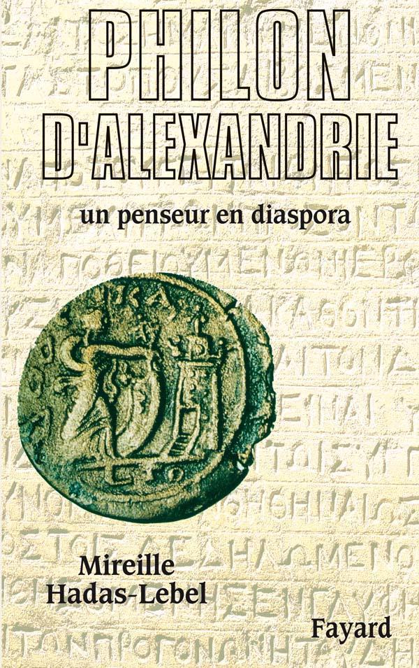 Philon d'alexandrie - un penseur en diaspora