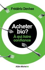Vente EBooks : Acheter bio ?  - Frédéric Denhez