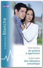 Vente Livre Numérique : Un patient à apprivoiser - Une infirmière romantique (Harlequin Blanche)  - Lynne Marshall - Gilbert Morris