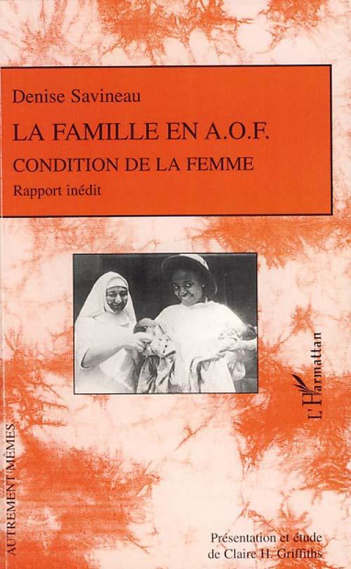 La famille en AOF ; condition de la femme ; rapport inédit