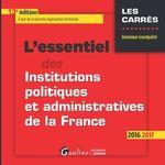 Vente Livre Numérique : L'essentiel des institutions politiques et administratives de la France 2016-2017 - 13e édition  - Dominique Grandguillot