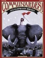 Communardes ! ; les éléphants rouges  - Lucy Mazel - Wilfrid Lupano