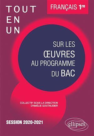 Tout-en-un sur les oeuvres au programme de français ; première ; session 2020-2021 (édition 2020)