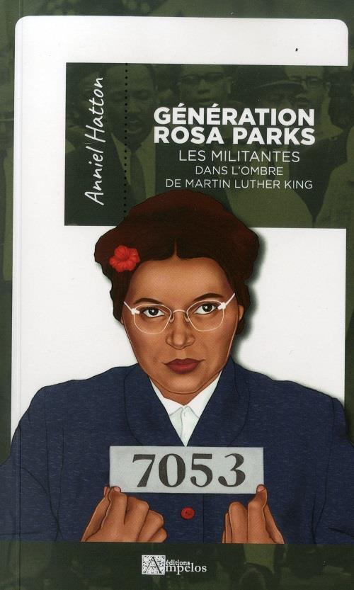 Génération Rosa Parks ; les militantes dans l'ombre de Martin Luther King