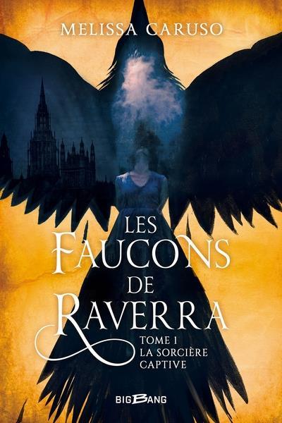 Les faucons de Raverra t.1 ; la sorcière captive