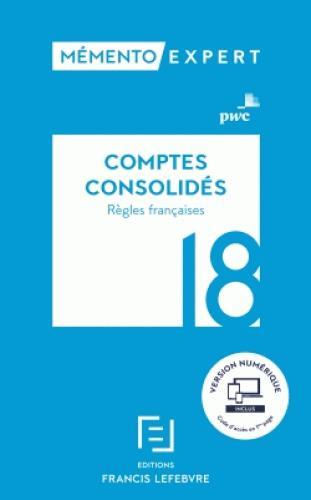 Mémento expert ; comptes consolidés (édition 2018)