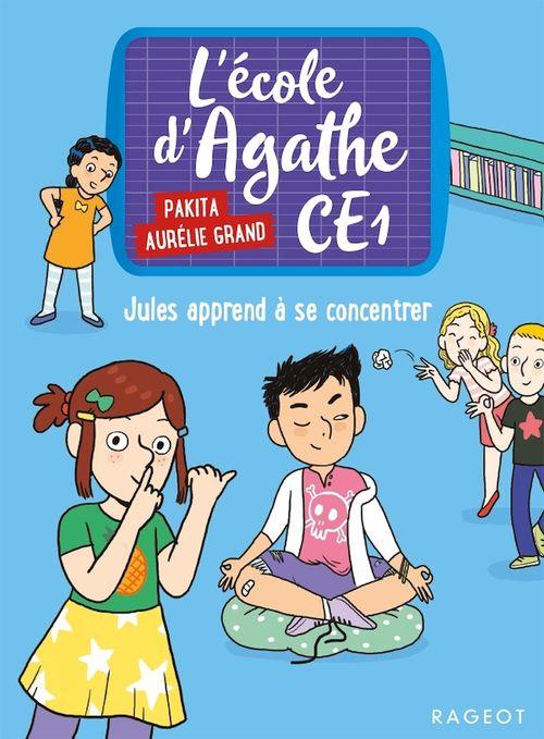 L'école d'Agathe - CE1 ; Jules apprend à se concentrer