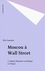 Vente Livre Numérique : Moscou à Wall Street  - Éric Laurent - Laurent