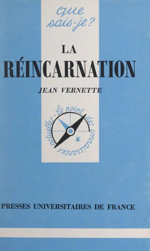 La réincarnation  - Jean Vernette