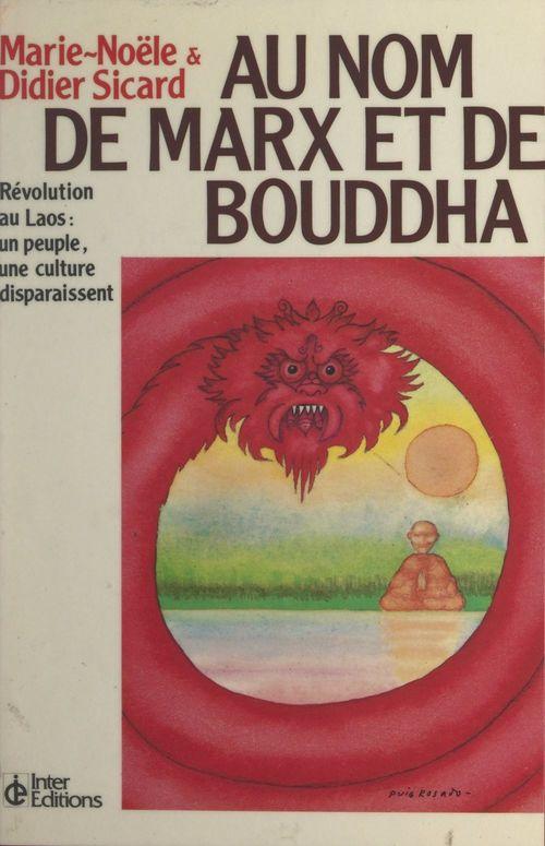 Au nom de Marx et de Bouddha : révolution au Laos, un peuple, une culture disparaissent