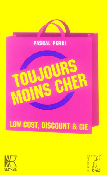 Toujours moins cher low cost, discount & cie - essai