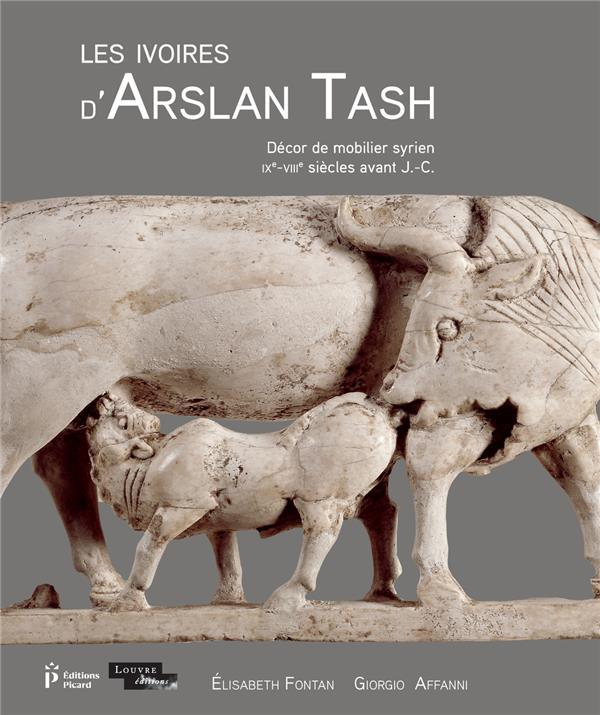 Les ivoires d'Arslan Tash ; décor de mobilier syrien, IXe-VIIIe s. av. J.-C.