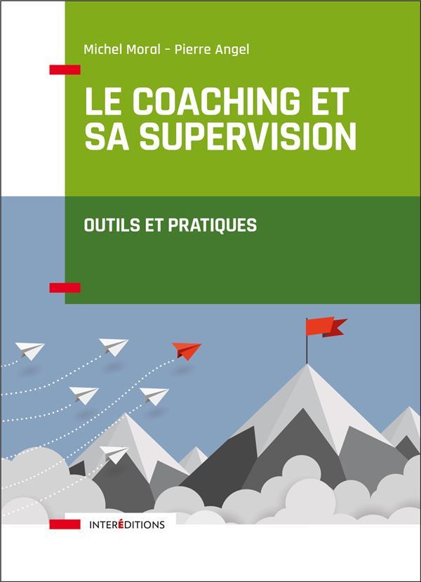 Le coaching et sa supervision ; outils et pratiques