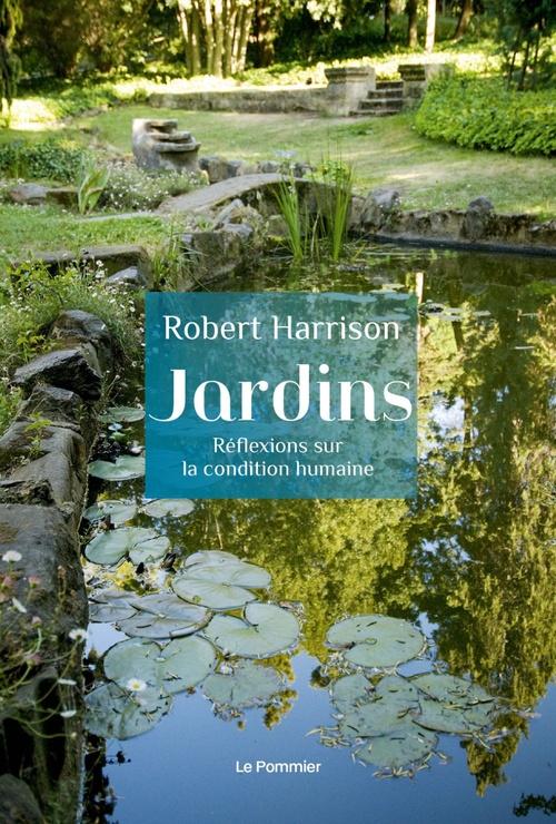 Jardins ; réflexions sur la condition humaine