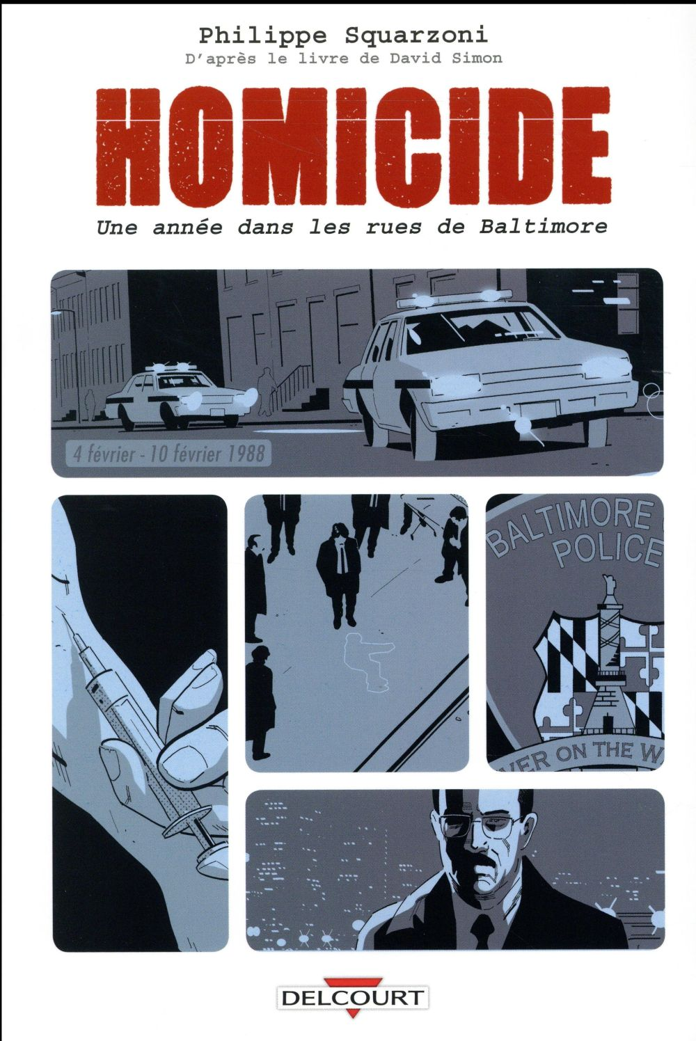 Homicide ; une année dans les rues de Baltimore t.2 ; 4 février - 10 février 1988