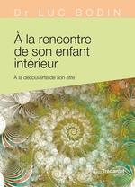 Vente Livre Numérique : À la rencontre de son enfant intérieur  - Luc Bodin