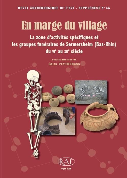 En marge du village : la zone d'activités spécifiques et les groupes funéraires de Sermersheim (Bas-Rhin) du VIe au XIIe siècle