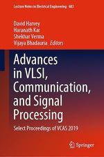 Advances in VLSI, Communication, and Signal Processing  - David Harvey - Haranath Kar - Vijaya Bhadauria - Shekhar Verma