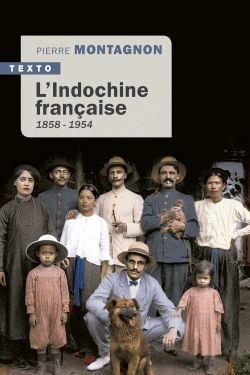 L'Indochine française ; 1858-1954