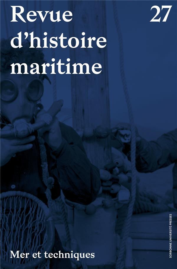 Revue d'histoire maritime T.27 ; mer et techniques