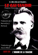 Vente Livre Numérique : Le gai savoir (suivi de L'origine de la tragédie)  - Friedrich Nietzsche