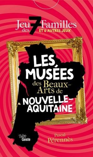 Jeu des 7 familles ; les musées des beaux-arts de Nouvelle-Aquitaine