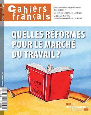 Cahiers français : Quelles réformes pour le marché du travail ? - n°394  - La Documentation Fra  - La Documentation française