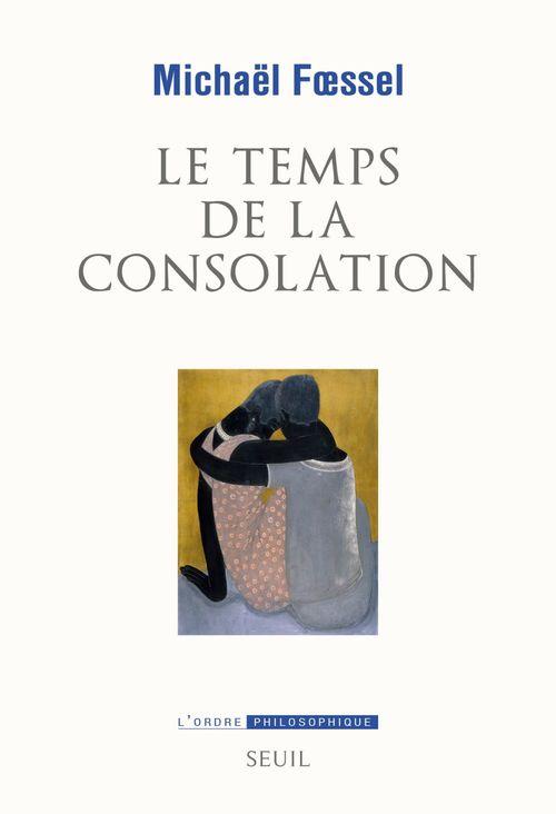 Le Temps de la consolation  - Michaël FOESSEL