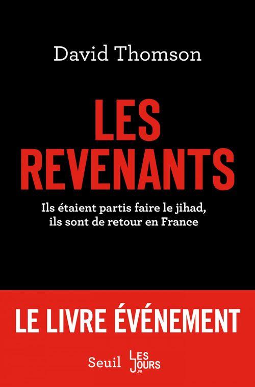 Les revenants ; ils étaient partis faire le jihad, ils sont de retour en France