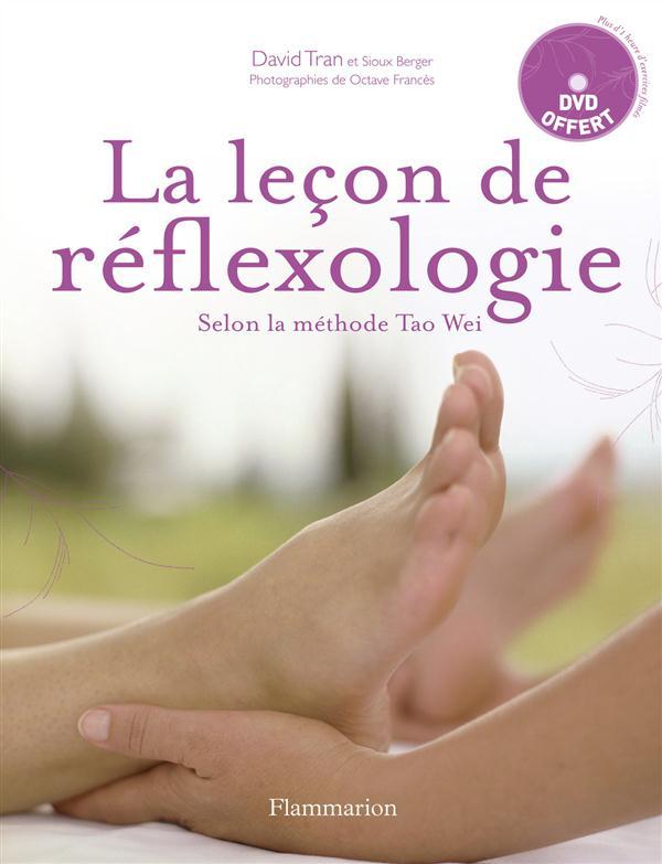 La leçon de réflexologie ; selon la méthode Tao Wei