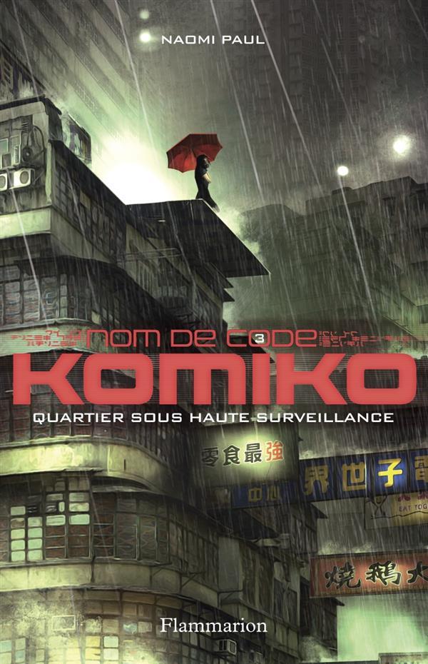 Nom de code : Komiko t.3 ; quartier sous haute surveillance