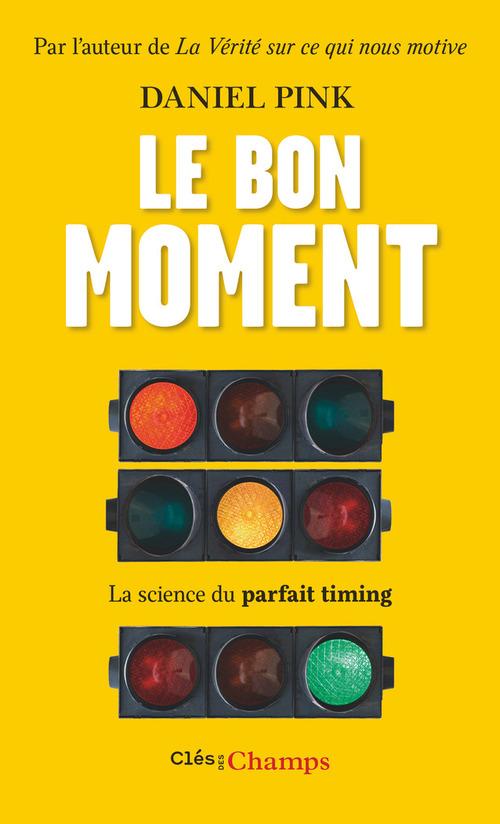 le bon moment ; la science du parfait timing